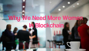 Opinion: Why We Need More Women in Blockchain